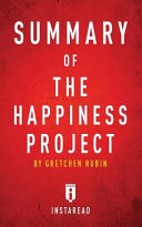 Summary of The Happiness Project Book