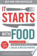 """It Starts With Food: Discover the Whole30 and Change Your Life in Unexpected Ways"" by Dallas Hartwig, Melissa Hartwig"