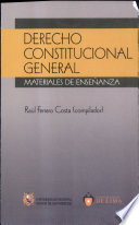 Derecho constitucional general Materiales de ensenanza
