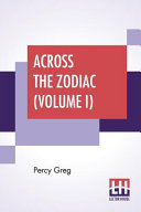 Across The Zodiac Volume I