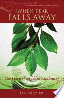 When Fear Falls Away Book