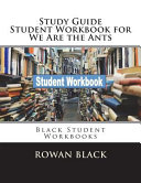 Study Guide Student Workbook for We Are the Ants