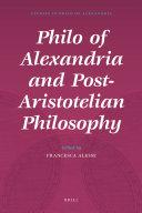 Philo of Alexandria and Post Aristotelian Philosophy