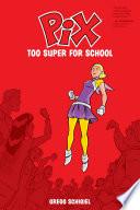 Pix Vol 2 Too Super For School