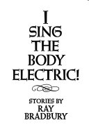I Sing the Body Electric!