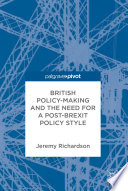 British Policy Making and the Need for a Post Brexit Policy Style