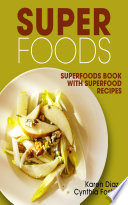 Superfoods: Superfoods Book with Superfood Recipes