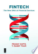 """""""Fintech: The New DNA of Financial Services"""" by Pranay Gupta, T. Mandy Tham"""