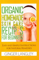 Organic Homemade Skin Care Recipes for Beginners