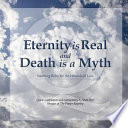 Eternity Is Real and Death Is a Myth