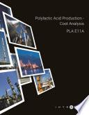 Polylactic Acid Production   Cost Analysis   PLA E11A
