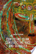 Contesting Islam  Constructing Race and Sexuality Book PDF