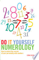 Do It Yourself Numerology How To Unlock The Secrets Of Your Personality With Numbers