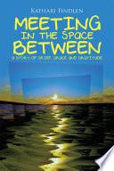 Meeting in the Space Between