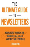 The Ultimate Guide to Newsletters