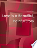 Love Is a Beautiful Painful Story