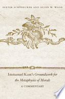Immanuel Kant s Groundwork for the Metaphysics of Morals