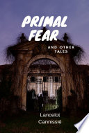 Primal fear and other tales