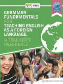 Grammar Fundamentals for Teaching English as a Foreign Language  A Teacher s Reference