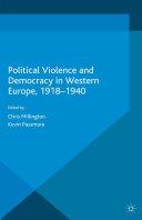 Political Violence and Democracy in Western Europe, 1918-1940 [Pdf/ePub] eBook