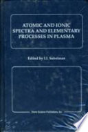 Atomic and Ionic Spectra and Elementary Processes in Plasma