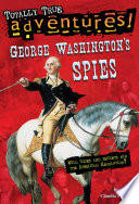 George Washington's Spies (Totally True Adventures)