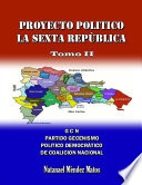 PROYECTO POLÍTICO LA SEXTA REPÚBLICA - Tomo II