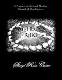 Ma'Heo'O Reiki: A Program of Spiritual Healing, Growth & Development