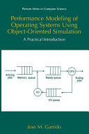 Performance Modeling Of Operating Systems Using Object Oriented Simulations