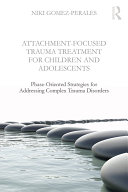 Attachment Focused Trauma Treatment for Children and Adolescents