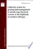 Collective Action for Grazing Land Management in Mixed Crop livestock Systems in the Highlands of Northern Ethiopia