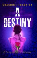 A DESTINY - A story of love and betrayal [Pdf/ePub] eBook