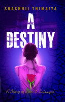 A DESTINY - A story of love and betrayal