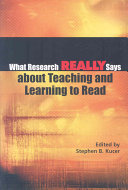 What Research Really Says about Teaching and Learning to Read Book