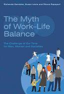 The Myth of Work-Life Balance
