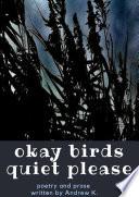 okay birds quiet please  deluxe hardcover edition