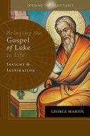 Opening the Scriptures Bringing the Gospel of Luke to Life