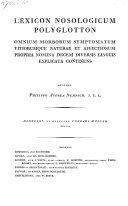 Lexicon Nosologicum Polyglotton Omnium Morborum Symptomatum Vitiorumque Naturae Et Affectionum Propria Nomina Decem Diversis Linguis Explicata Continens