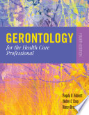 """Gerontology for the Health Care Professional"" by Regula H. Robnett, Nancy Brossoie, Walter C. Chop"
