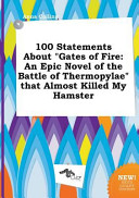 100 Statements about Gates of Fire