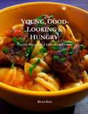 Young, Good-Looking & Hungry: Eating Well for a Lost Generation