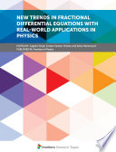 New Trends in Fractional Differential Equations with Real-World Applications in Physics