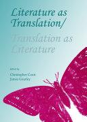 Literature as Translation/Translation as Literature