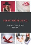 Sissy Erziehung - Mann > Sissy > Frau in 365 Tagen