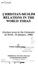 Christian Muslim Relations in the World Today