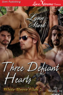 Three Defiant Hearts [White Horse Clan 7]