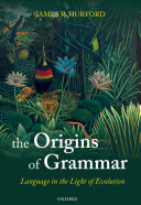 Pdf The Origins of Grammar: Language in the Light of Evolution II