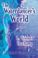 The Waterdancer s World