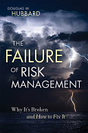 The Failure of Risk Management: Why It's Broken and How to ...