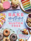 How to Bake Anything Gluten Free  From Sunday Times Bestselling Author